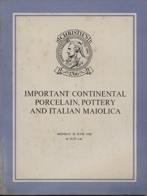 Christies June 1982 Important Continental Porcelain, Pottery & Italian Maiolica
