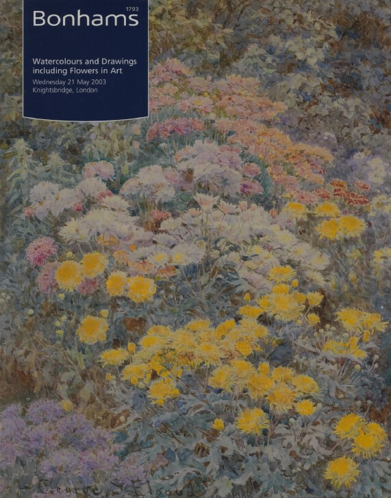 Bonhams May 2003 Watercolours and Drawings including Flowers in Art
