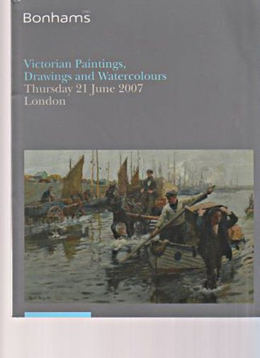 Bonhams June 2007 Victorian Paintings, Drawings, Watercolours