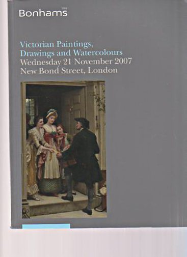 Bonhams 2007 Victorian Paintings, Drawings & Watercolours