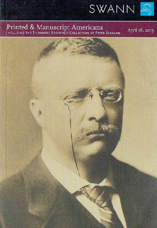 Swann April 2013 Printed & Manuscript Americana inc. Theodore Roosevelt Collecti
