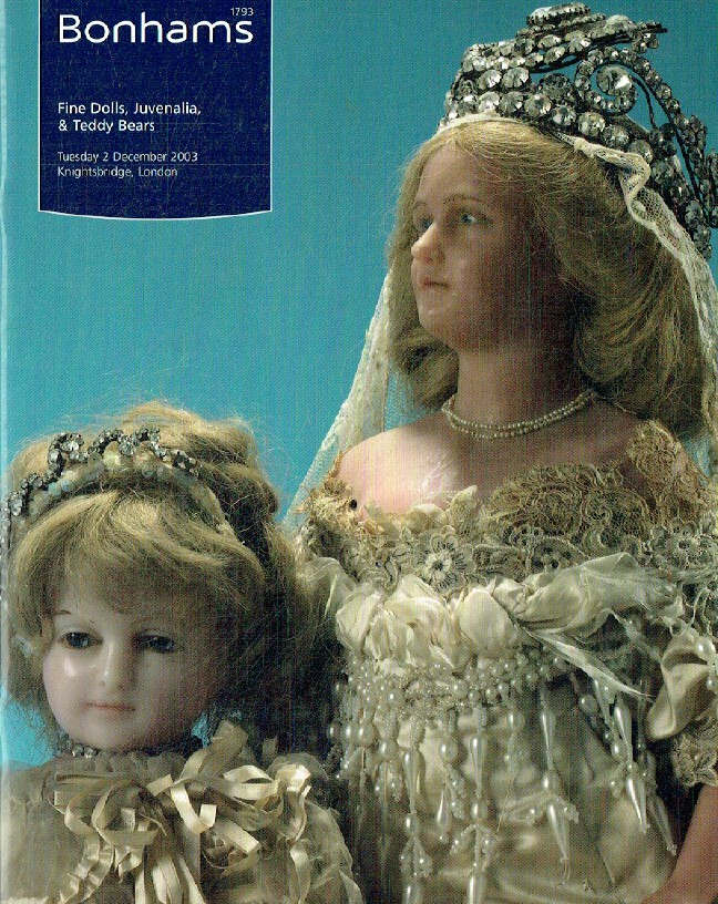 Bonhams December 2003 Fine Dolls, Juvenalia & Teddy Bears