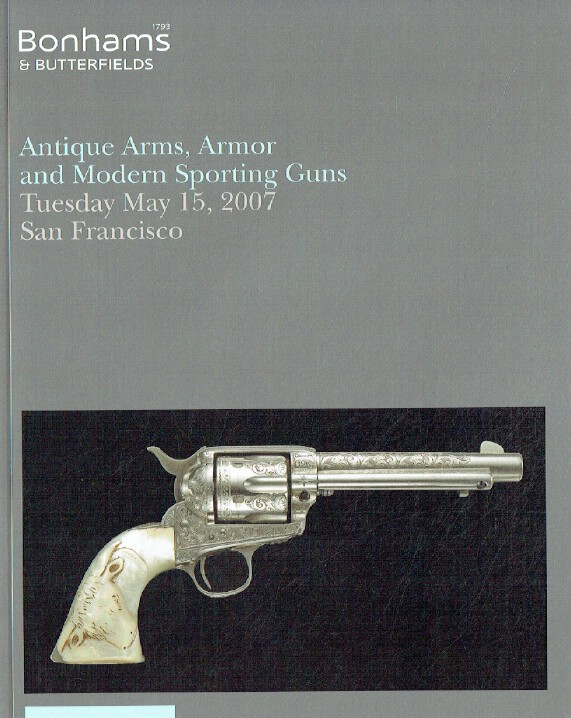 Bonhams & Butterfields May 2007 Antique Arms, Armor and Modern Sporting Guns