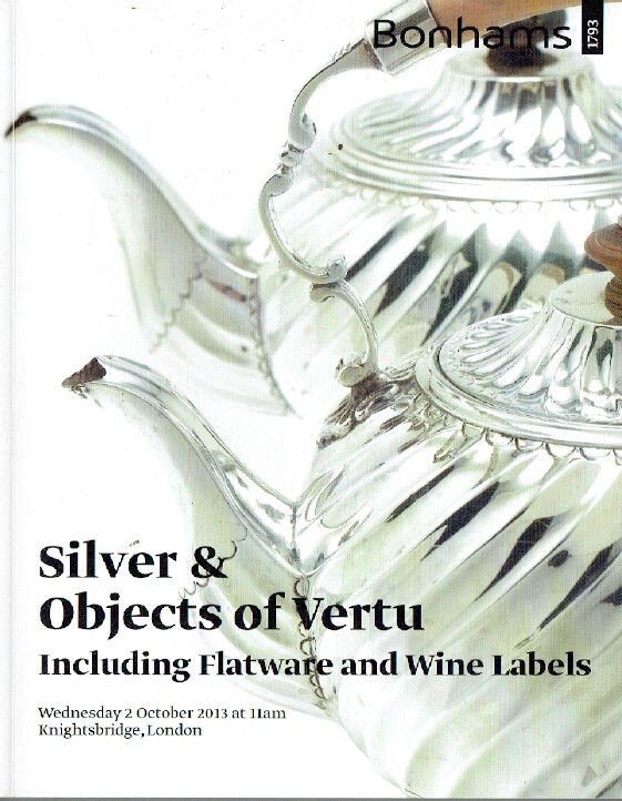 Bonhams October 2013 Silver & Objects of Vertu inc. Flatware & Wine Labels