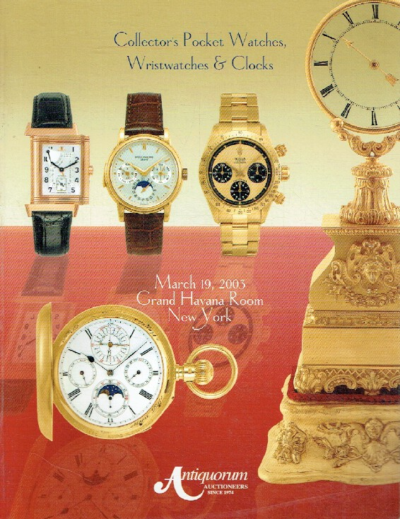 Antiquorum March 2003 Collector's Pocket Watches, Wristwatches & Clocks