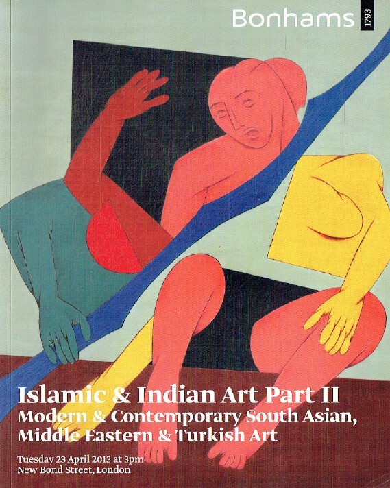Bonhams April 2013 Islamic & Indian Art, Modern & Contemporary South Asian etc.