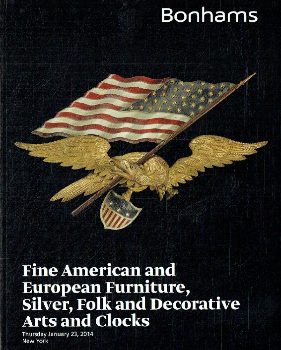 Bonhams January 2014 Fine American & European Furniture, Silver, Folk , etc.