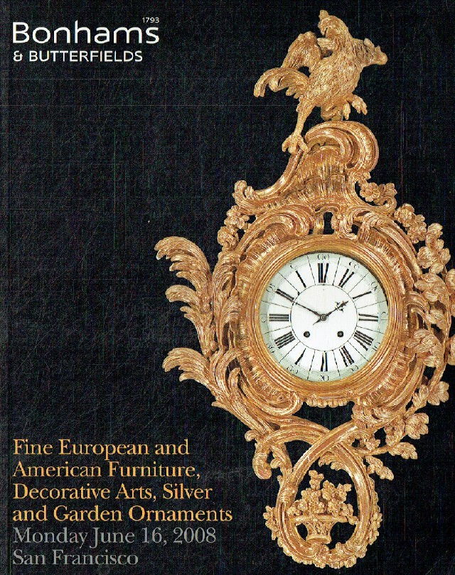 Bonhams & Butterfields June 2008 Fine European & American Furniture, Decorative