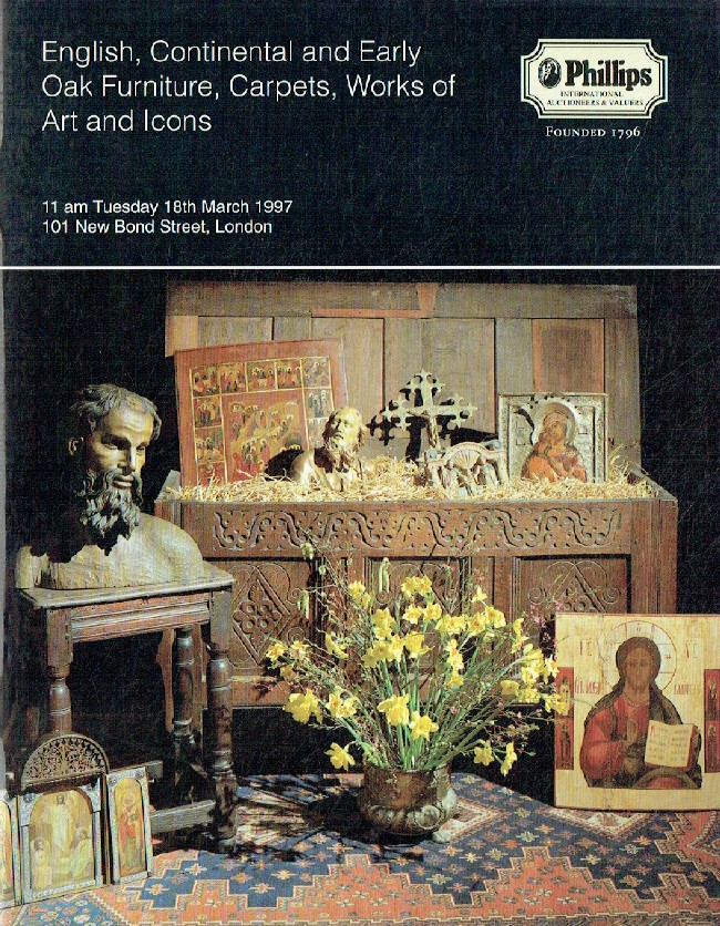 Phillips March 1997 English, Continental & Early Oak Furniture, Carpets, Works o