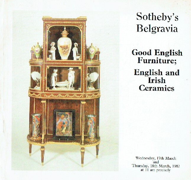 Sothebys March 1982 Good English Furniture; English And Irish Ceramics