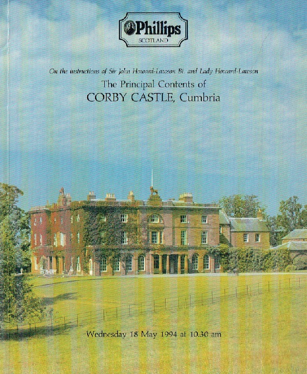 Phillips May 1994 The Principal Contents of Corby Castle, Cumbria sir John Howar