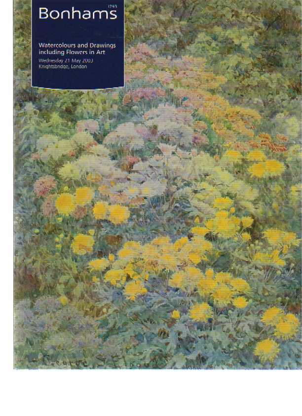 Bonhams 2003 Watercolours & Drawings including Flowers in Art