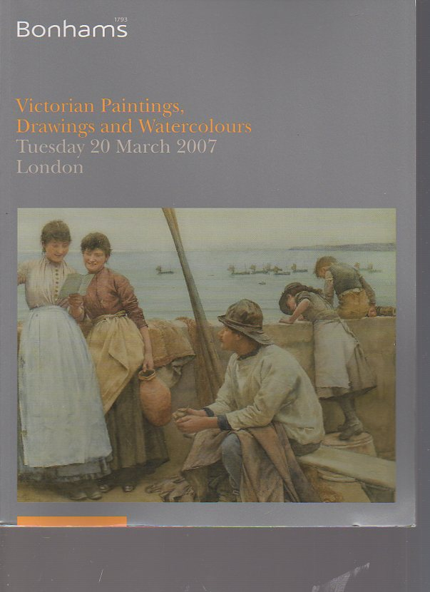 Bonhams 2007 Victorian Paintings, Drawings, Watercolours