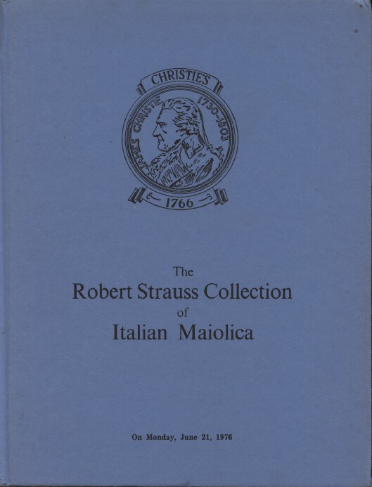 Christies 1976 The Robert Strauss Collection of Italian Maiolica