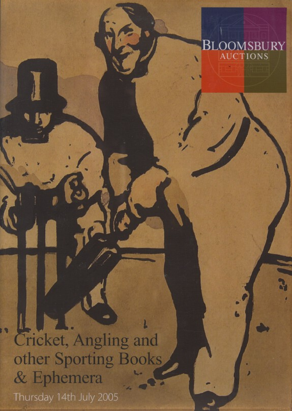 Bloomsbury July 2005 Cricket, Angling and other Sporting Books & Ephemera