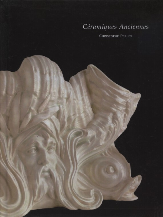 Christophe Perles May 2012 European Ceramics and Faience