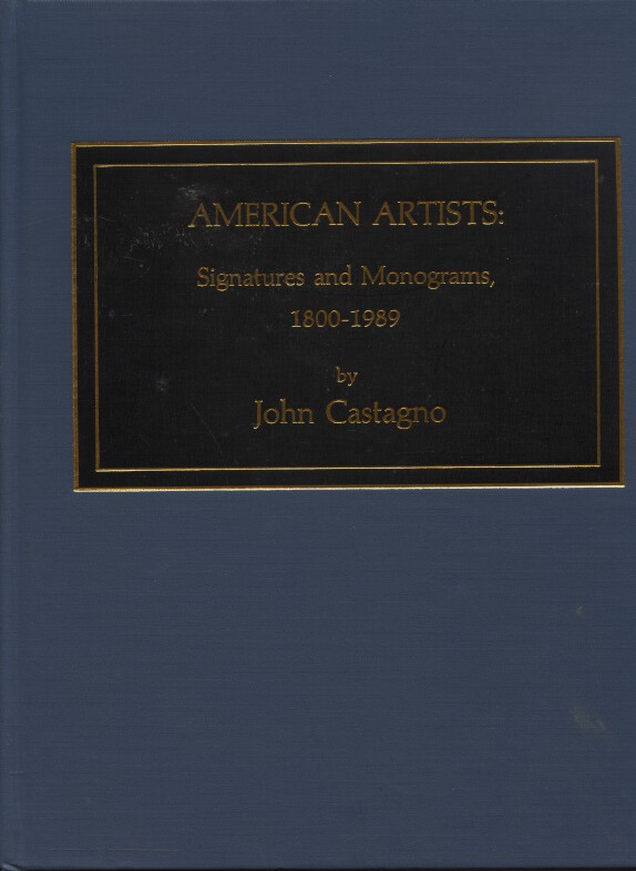 American Artists: Signatures and Monograms 1800-1989 by John Castagno HB