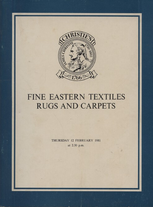 Christies February 1981 Fine Eastern Textiles, Rugs and Carpets