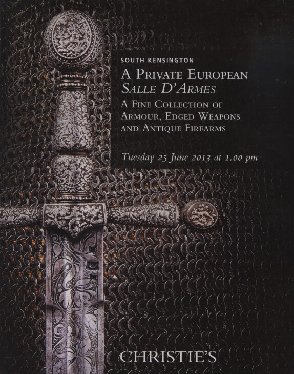 Christies June 2013 Collection of Armour, Edged Weapons & Antique Firearms