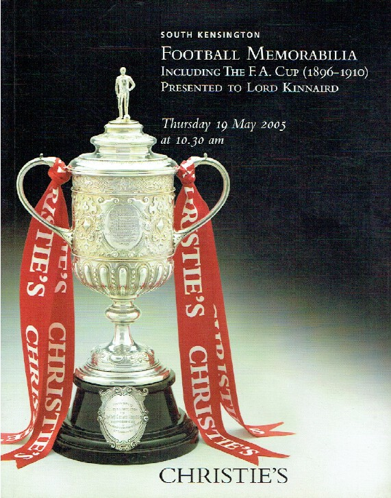 Christies May 2005 Football Memorabilia including The F.A. Cup (1896-1910)