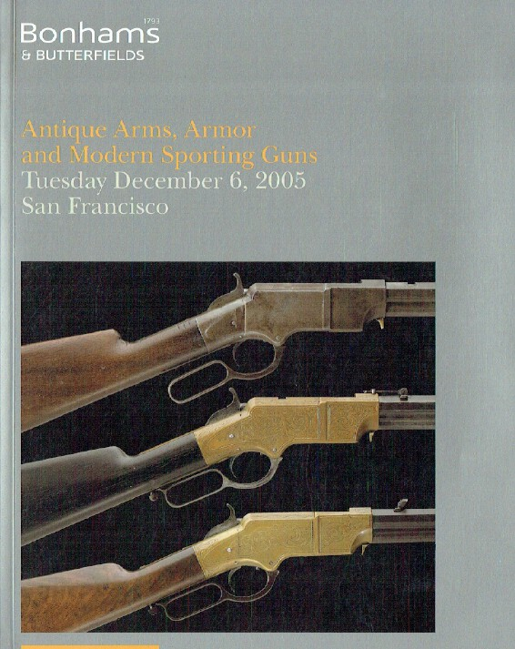 Bonhams & Butterfields Antique Arms, Armor and Modern Sporting Guns