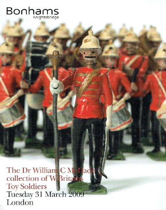 Bonhams March 2009 The Dr William C McDade Collection of Britains Toy Soldiers